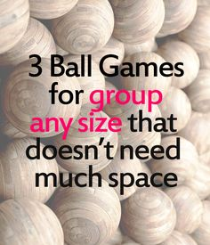 3 fun games involving a ball that you can play indoor or outdoor with a small or medium group. Ideal for camp counselors and activities at home.