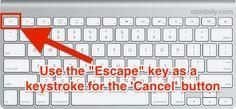 Use the Escape Key as a Cancel Button in Mac OS X