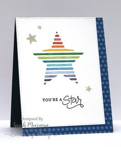 SSS August card kit 2016; SSS SEEING STARS; SSS Vented Star die; inlaid die cutting; clean and simple; stitched rectangle die; you're a star; shine bright; keep shining bright; rainbow