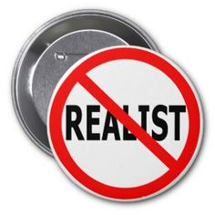 Not A Realist - Button #buttons #humor #realists