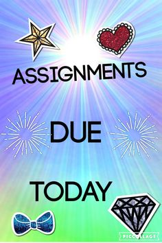 Please send in your assignments!