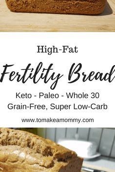 High-Fat Fertility Bread Recipe- Keto, Paleo, Whole 30, Grain Free