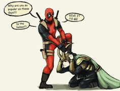 Deadpool, stop. Loki isn't going to surrender his helm. Nor will he let you have all his fangirls.