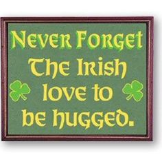 Boy, Oh Boy! No wonder Keith didn't mind me just grabbing him in a big one when I met him then :) Must be the Irish in me that loves hugs then ; Celtic Pride, Irish Pride, Irish Celtic, Highlands, Dublin, Irish Quotes, Irish Sayings, Irish Proverbs, Love Ireland