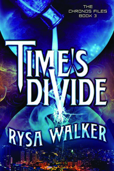 Time's Divide (The Chronos Files #3) by Rysa Walker - October 20th 2015 by Skyscape