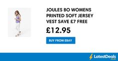 JOULES BO WOMENS PRINTED SOFT JERSEY VEST SAVE £7 FREE DELIVERY or FREE C+C, £12.95 at ebay
