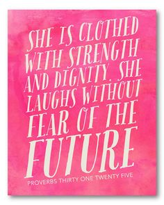 "Saving up for this Naptime Diaries print on canvas! ""She is clothed with strength and dignity. She laughs without fear of the future."""