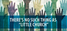 """There's No Such Thing as """"Little Church"""""""