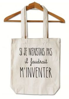 """Quotes about Missing : Tote Bag """"Si je n'existais pas"""" - Quotess Tods Bag, Sac Tods, Sacs Tote Bags, Diy Tote Bag, Reusable Tote Bags, Large Bags, Small Bags, Tote Bags For College, Drawing Bag"""