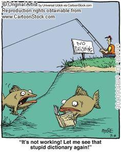 No Fishing, haha.... www.bestbuddyfishing.com