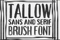 Tallow Brush Font - Sans and Serif