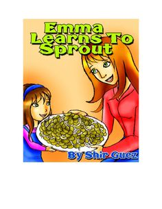 Emma Learns to Sprout by Shir Guez http://www.blogtalkradio.com/rrradio/2015/01/13/its-story-time-with-jd-holiday-on-red-river-radio emmalearnstosprout.wordpress.com/