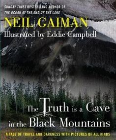 COMING SOON - Availability: http://130.157.138.11/record= The Truth Is a Cave in the Black Mountains / Neil Gaiman: Books