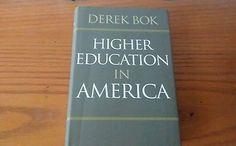 Higher Education in America by Derek Bok (2013, Hardcover)