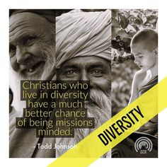 Christians who live in diversity have a much better chance of being missions minded. - Todd Johnson #missions  #culture #diversity #Missionary #missional #missionalliving #loveyourneighbor #welcomers #wewelcomerefugees #research #globalchristianity #globalcast #globalcastresources