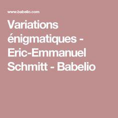 Variations énigmatiques - Eric-Emmanuel Schmitt - Babelio