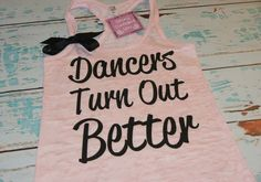 Burnout Tank Top. Dancers Turn Out Better. Dance Tank Top. Ballet. Cheer. Dance Shirt. Workout Shirt. by strongconfidentYOU on Etsy https://www.etsy.com/listing/174707079/burnout-tank-top-dancers-turn-out-better