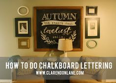 clarendon lane: How to DIY Chalkboard Lettering. Great idea for fall, thanksgiving, or every day, that can be easily updated or changed. #falldecor #autumndecor #thanksgivingdecor
