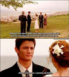 And then got married and you knew it would last forever anyway. | 23 Times Nathan And Haley Made You Believe In True Love