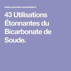 43 Utilisations Étonnantes du Bicarbonate de Soude. Hygiene, Homemade, How To Plan, Pain, Organizing, Gluten, Cleaning, Crafts, Baking Soda