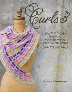 Hunter Hammersen does it again! In Curls 3 , you'll find 11 new designs that were created specifically for speckled and gradient yarns. Knitting Designs, Knitting Stitches, Knitting Patterns Free, Free Knitting, Knitting Books, Knitted Shawls, Crochet Scarves, Knit Crochet, Shawl Patterns