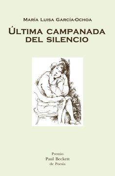 """""""Ultima campanada del silencio"""" (Fundación Valparaíso, Colección Beatrice. Madrid, 2014), galardonado con el premio """"Paul Beckett"""" de poesía 2013, es el primer poemario de esta autora madrileña.  """"Hay que entrar en el cielo para sobrevivir/ ante tanta tormenta que suena trueno a trueno,/ relámpagos que avisan y bengalas de alerta./ Es de nuevo otro mundo donde amarro mi barca"""".  http://andaluciainformacion.es/notas-de-un-lector/382625/ultima-campanada-del-silencio/"""