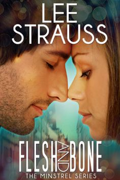 Amazon.com: Flesh & Bone - a contemporary romance: The Minstrel Series #2 eBook: Lee Strauss, Elle Strauss: Kindle Store