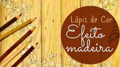 Efeito Madeira com lápis de cor - Livros de colorir - Jardim Secreto