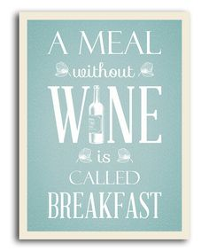 Take a look at this 'A Meal without Wine' Print on zulily today!