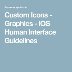 Custom Icons - Graphics - iOS Human Interface Guidelines