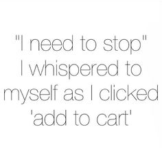 Online Shoppers Anonymous: anyone else? #onlineshopping Word To Your Mother, Life Problems, Fashion Quotes, Whisper, Gods Love, The Funny, Funny Shit, Funny Quotes, Funny Pictures