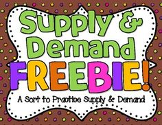 Supply & Demand Sort FREEBIE!....Follow for FREE too-neat-not-to-keep teaching tools & other fun stuff :)