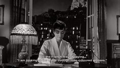 "Meaning of La vie en Rose, as told by Audrey Hepburn as 'Sabrina' "" Sabrina 1954, Citations Film, Audrey Hepburn Quotes, Sabrina Audrey Hepburn, Aubrey Hepburn, Rose Colored Glasses, Film Quotes, Quote Aesthetic, Old Movies"