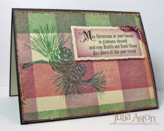 In Gladness Abound  The plaid background was stamped with the fat plaid stamp in Pic-Nic Patterns