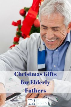 Christmas Gifts For Elderly Fathers BirthdaygiftsForHim Special Him Kids