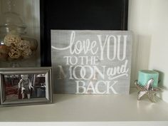 Love You to the Moon and Back Sign by SandpaperSkies on Etsy, $40.00