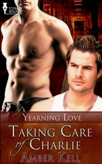 Taking Care of Charlie: Book 1 in the Yearning Love series
