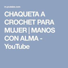 CHAQUETA A CROCHET PARA MUJER | MANOS CON ALMA - YouTube
