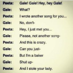 I am trying not to laugh, cause I know he loves Katniss and all, but this is too funny!