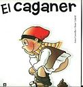 EL CAGANER - roser odriozola vilaseca - Álbumes web de Picasa