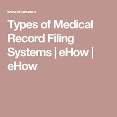 Types of Medical Record Filing Systems | eHow | eHow
