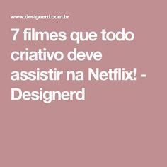 7 filmes que todo criativo deve assistir na Netflix! - Designerd
