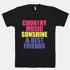 Our t-shirts are made from preshrunk cotton and a heathered tri-blend fabric. Original art on men's, women's and kid's tees. All shirts printed in the USA. Country music, sunshine, and best friends Best Friend Shirts, My Best Friend, Friends Shirts, Cool Shirts, Tee Shirts, Country Shirts, Country Outfits, Best Friends Forever, Printed Shirts