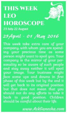 This Week Leo Horoscope (25 April 2016 - 01 May 2016). Askganesha.com