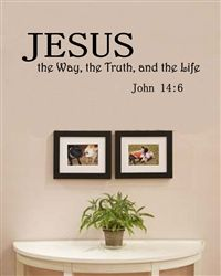 Jesus the Way, the Truth, and the Life John 14:6 Vinyl Wall Art Decal Sticker $12.99