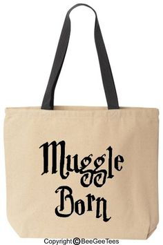 MUGGLE BORN - Funny Cotton Canvas Tote Wizard Bag - Reusable by BeeGeeTees 02284 (Black Handle) BeeGeeTees http://www.amazon.com/dp/B00JGX1L6Y/ref=cm_sw_r_pi_dp_pGuzvb0N8SRCH