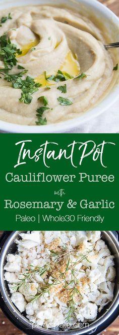 Instant Pot Rosemary Garlic Cauliflower Puree   Instant Pot recipes   paleo recipes   Whole30 recipes   gluten-free recipes   low carb recipes   keto recipes   healthy Thanksgiving recipes   perrysplate.com