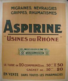 "Aspirine Usines Du Rhône / 49 x 59 in (124 x 150 cm) / Migraines, neuralgia, the flu, rhumatism  Asprin  ""Factories of the Rhône""  A tube of 20 tablets from 50cent - 1.50 francs  For sale in all pharmacies"