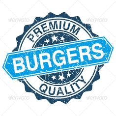 Burgers grungy stamp isolated on white background ...  american, badge, bar, beef, blue, burger, burgers stamp, cheeseburger, decal, delicious, diner, distressed, fashioned, fast, fast food, food, gourmet, graphics, grill, grunge, grungy, hamburger, hamburger stamp, isolated, label, old fashioned, premium, quality, restaurant, retro, round, rubber stamp, seal, sign, stamp, template, vintage, white background