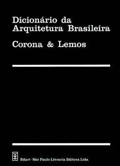 DICIONARIO DA ARQUITECTURA BRASILEIRA - CORONA & LEMOS